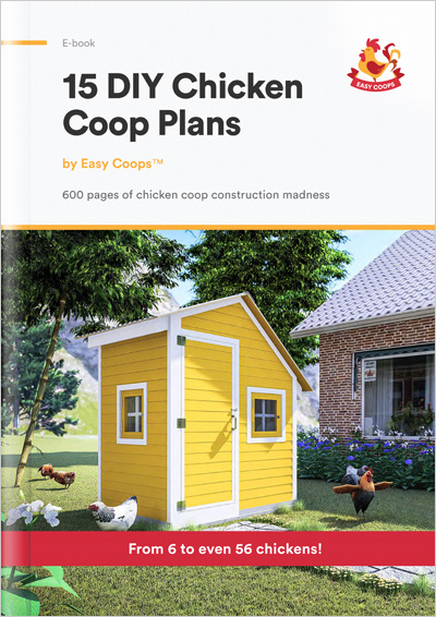 15 DIY Chicken Coop Plans by Easy Coops™